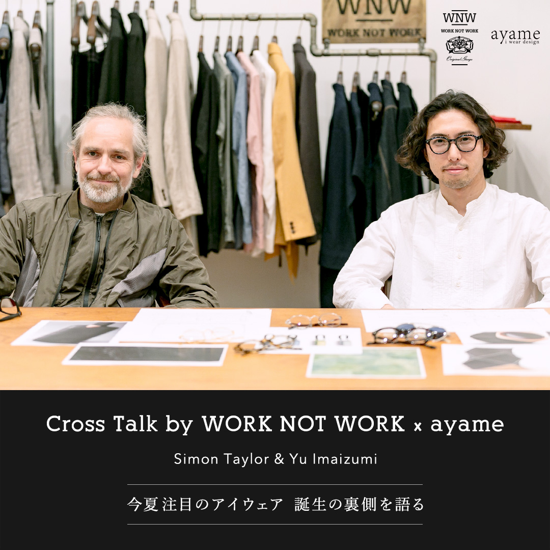 Cross Talk by WORK NOT WORK × ayame Simon Taylor & Yu Imaizumi